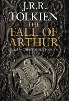 The Fall of Arthur, J.R.R. Tolkien (c) HarperCollins