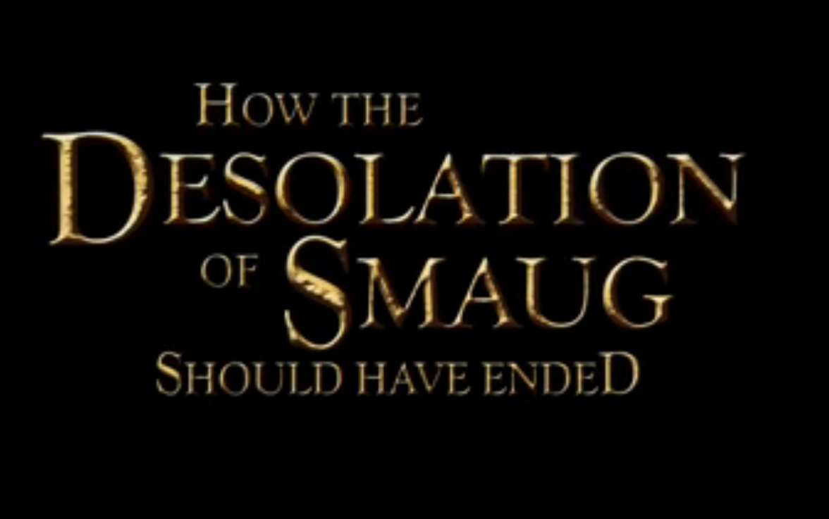 How desolation of Smaug should have ended (c)