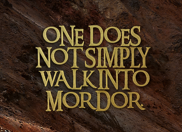 One does not walk into Mordor (c) Valerio Amaro